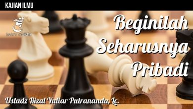 Photo of Video: Beginilah Seharusnya Pribadi – Ustadz Rizal Yuliar Putrananda, Lc