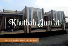 Photo of Khutbah Jum'at: Bertakwalah Dimanapun Kau Berada – Syeikh Ghossan Al Yamany