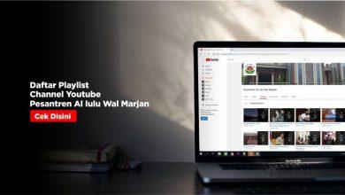 Photo of Daftar Playlist Channel Youtube Pesantren Al lulu Wal Marjan