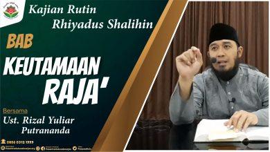Photo of Keutamaan Raja' – Ustadz Rizal Yuliar Putrananda
