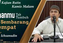 Photo of Imanmu Tak Tumbuh Di Sembarang Tempat – Ustadz Ichsanudin