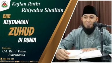 Photo of Keutamaan Zuhud Di Dunia – Ustadz Rizal Yuliar Putrananda