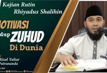 Photo of Motifvasi Hidup Zuhud Di Dunia – Ustadz Rizal Yuliar Putrananda
